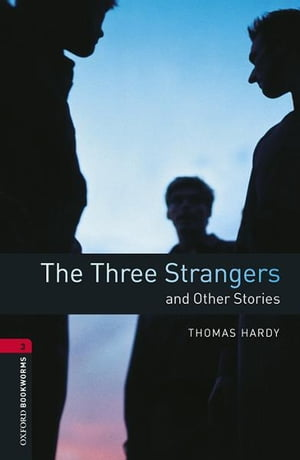 The Three Strangers and Other Stories Level 3 Oxford Bookworms Library