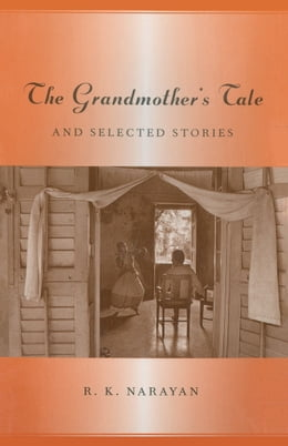 Book Grandmother's Tale And Selected Stories by R. K. Narayan