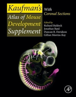 Book Kaufman's Atlas of Mouse Development Supplement: With Coronal Sections by Richard Baldock