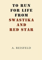 To Run for Life from Swastika and Red Star by A. Reisfeld