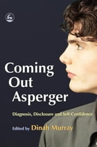 Coming Out Asperger: Diagnosis, Disclosure and Self-Confidence