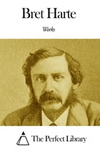 Works of Bret Harte by Bret Harte