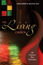 The Living Church by Christopher M. Bellitto