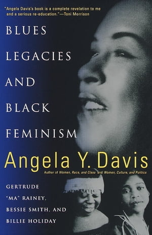 Blues Legacies and Black Feminism Gertrude Ma Rainey,  Bessie Smith,  and Billie Holiday