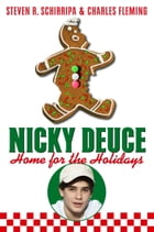 Nicky Deuce: Home for the Holidays by Steven R. Schirripa