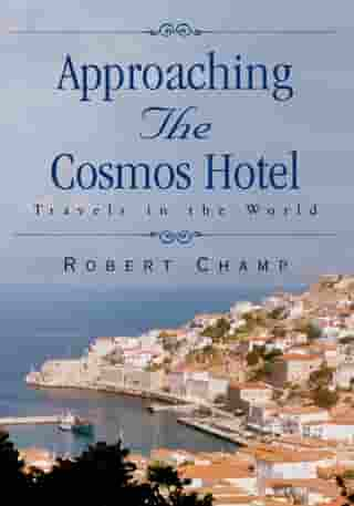 Approaching the Cosmos Hotel: Travels in the World
