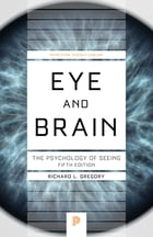 Eye and Brain: The Psychology of Seeing