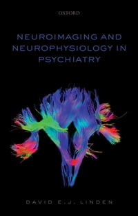 Neuroimaging and Neurophysiology in Psychiatry