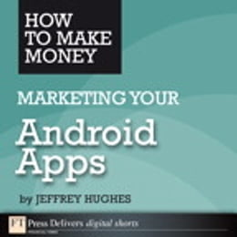 Book How to Make Money Marketing Your Android Apps by Jeffrey Hughes