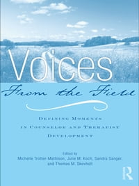 Voices from the Field: Defining Moments in Counselor and Therapist Development