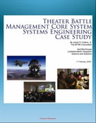 Theater Battle Management Core System Systems Engineering Case Study: History and Details of TBMCS Integrated Air Command and Control System by Progressive Management