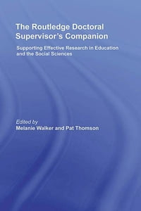 The Routledge Doctoral Supervisor's Companion: Supporting Effective Research in Education and the…
