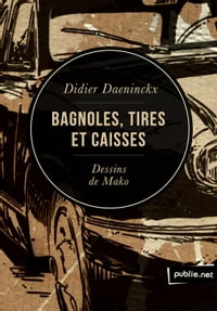 Bagnoles, tires et caisses: On the road!