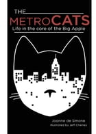 The Metro Cats: Life in the Core of the Big Apple by Joanne deSimone