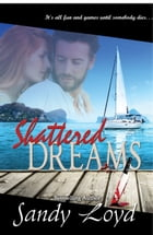 Shattered Dreams by Sandy Loyd
