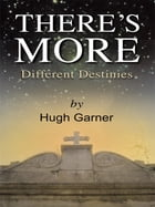 There's More! Different Destinies: A New Look At The Old Testament