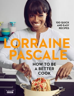 Book How to Be a Better Cook by Lorraine Pascale