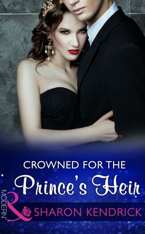 Crowned For The Prince's Heir (Mills & Boon Modern) (One Night With Consequences,  Book 22)