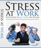 Stress at Work by Anonymous