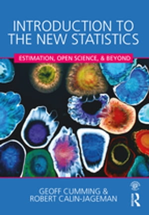 Introduction to the New Statistics Estimation,  Open Science,  and Beyond