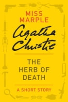 The Herb of Death: A Miss Marple Story by Agatha Christie