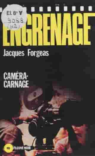 Engrenage : Caméra-carnage by Jacques Forgeas