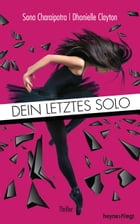 Dein letztes Solo: Thriller by Sona Charaipotra