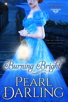 Burning Bright by Pearl Darling