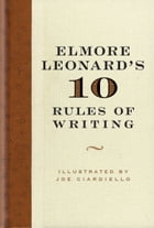 Elmore Leonard's 10 Rules of Writing by Elmore Leonard