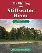 Fly Fishing the Stillwater River: An Excerpt from Fly Fishing Montana by Brian Grossenbacher