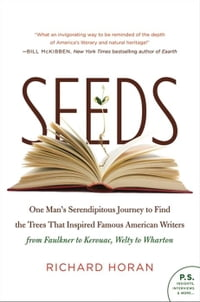 Seeds: One Man's Serendipitous Journey to Find the Trees That Inspired Famous American Writers from…