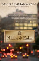 Nibble & Kuhn: A Novel by David Schmahmann