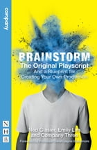 Brainstorm: The Original Playscript (NHB Modern Plays): And a Blueprint for Creating Your Own Production by Ned Glasier