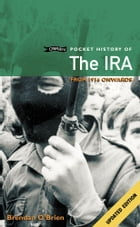 O'Brien Pocket History of the IRA: From 1916 Onwards by Brendan O'Brien
