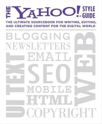 The Yahoo! Style Guide: The Ultimate Sourcebook for Writing, Editing, and Creating Content for the…