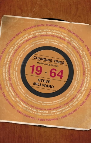 Changing Times Music and Politics in 1964