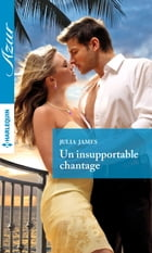 Un insupportable chantage by Julia James