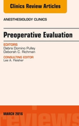 Book Preoperative Evaluation, An Issue of Anesthesiology Clinics, by Debra Domino Pulley