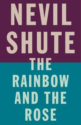 Book The Rainbow and the Rose by Nevil Shute