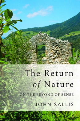 Book The Return of Nature: On the Beyond of Sense by John Sallis