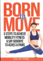 Born To Move by Ooi Lay Yong