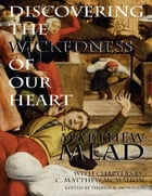 Discovering the Wickedness of Our Heart