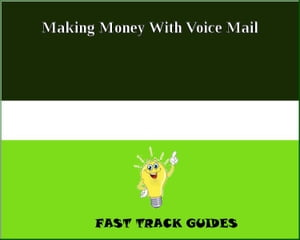 Making Money With Voice Mail by Alexey