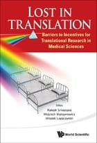 Lost in Translation: Barriers to Incentives for Translational Research in Medical Sciences by Rakesh Srivastava