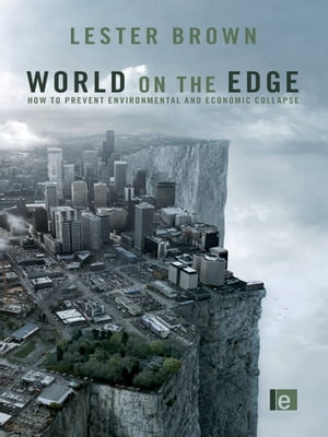World on the Edge How to Prevent Environmental and Economic Collapse