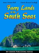 Faery Lands of the South Seas by James Norman Hall