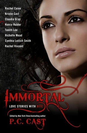 Immortal: Love Stories with Bite by Rachel Caine