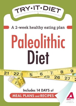 Try-It Diet - Paleolithic Diet A two-week healthy eating plan