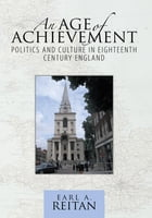 An Age of Achievement: Politics and Culture in Eighteenth Century England