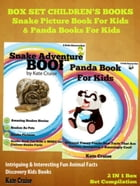 Animals Books For Kids: Mysterious Snakes & Cute Pandas: Kids Books Discovery Book Series - 2 In 1 by Kate Cruise